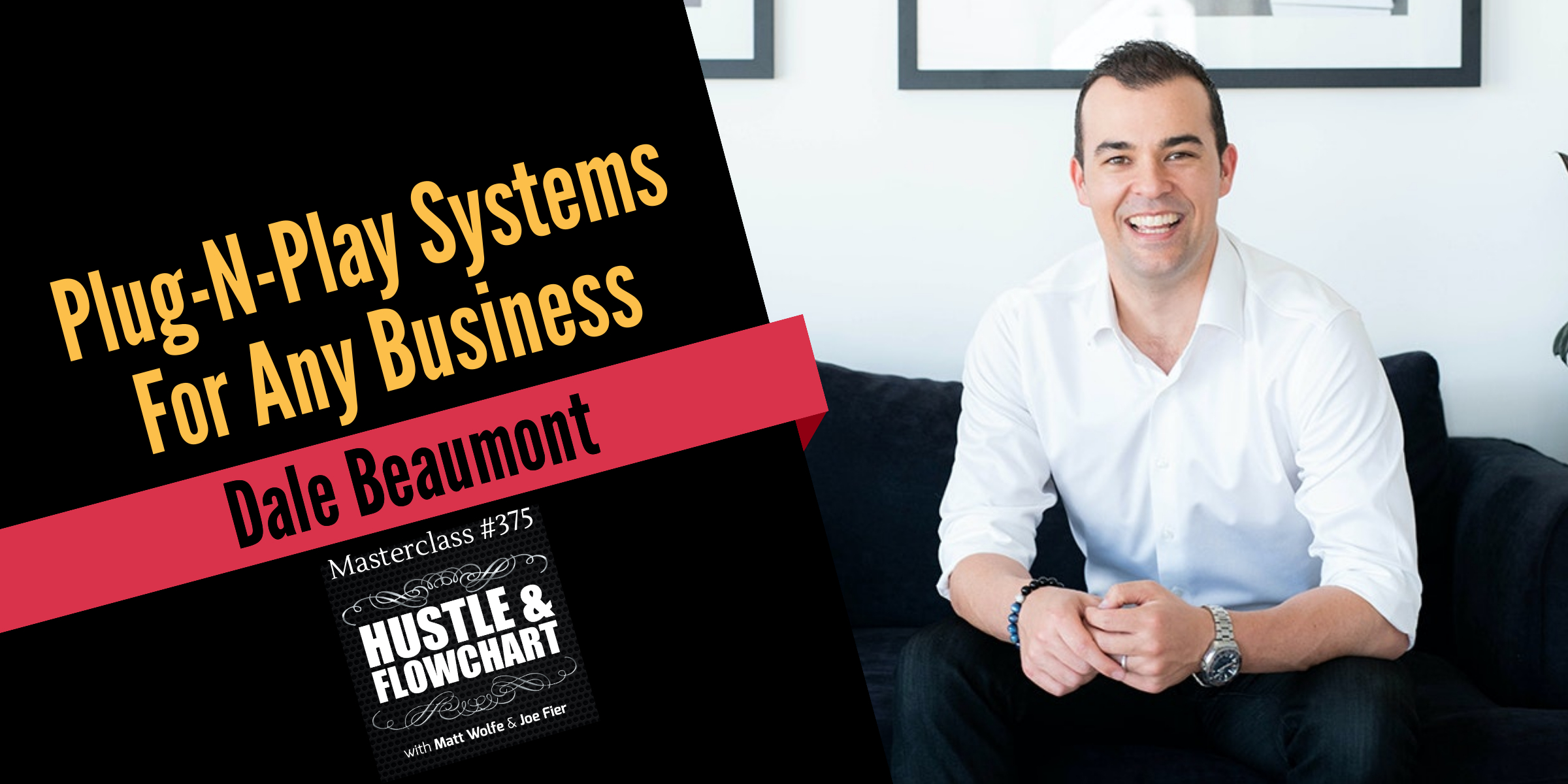 Dale Beaumont - Plug-N-Play Systems For Any Business